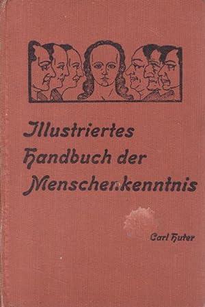 Illustriertes Handbuch der praktischen Menschenkenntnis. Körper-, Kopf-, Gesichts- und ...