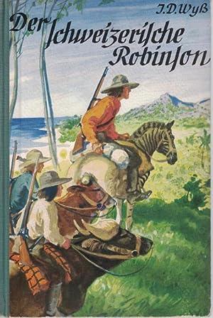 Der schweizerische Robinson,Bearbeitet von F. Reuleaux. Mit Titelbild und 134 Zeichnungen von ...