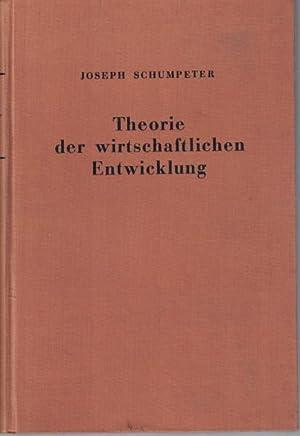 Theorie der wirtschaftlichen Entwicklung,Eine Untersuchung über Unternehmergewinn,: Schumpeter, Joseph A.