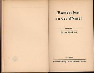 Kameraden an der Memel,Roman,: Gerhard, Heinz