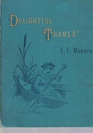 Delightful Thames!: Manning, E. F.