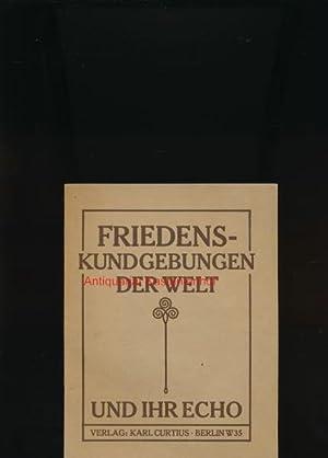 Friedenskundgebungen der Welt und ihr Echo,,: Hrsg.