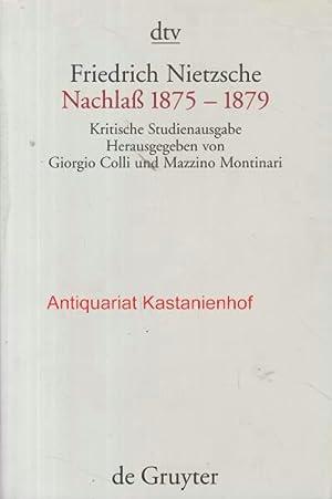Nachlass 1875 bis 1879,Kritische Studienausgabe,: Nietzsche, Friedrich