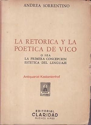 La retorica y la poetica de vico o sea la primera concepcion estetica del lenguaje.,: Sorrentino, ...