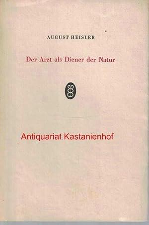 Der Arzt als Diener der Natur: Heisler, August