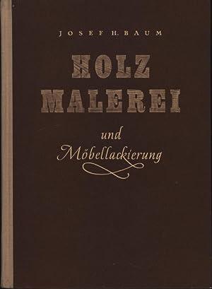 Holzmalerei und Möbellackierung,Ein Fachbuch f. Maler u. Lackierer,: Baum, Josef Heinrich