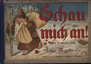Schau mich an,Ein Ziehbilderbuch,: Meggendorfer, Lothar
