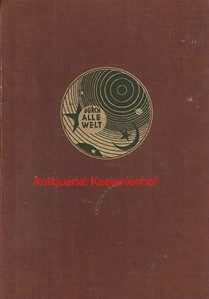 Durch alle Welt II/1934,Länder-, Völker- und Naturbetrachtungen, Reisen und Abenteuer: Petermann, ...