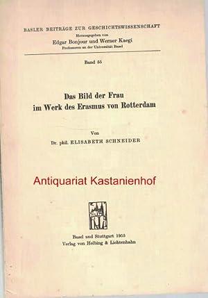 Das Bild der Frau im Werk des Erasmus von Rotterdam,Basler Beiträge zur Geschichtswissenschaft. ...