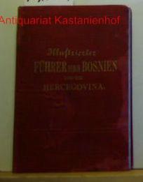 Illustrierter Führer durch Bosnien und die Hercegovina.,Mit 31 Abbildungen und einer Karte.,: ...