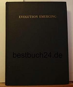 Evolution Emerging. A survey of Changing Patterns from Primeval Life to Man. 2 Volumes. Volume I: ...