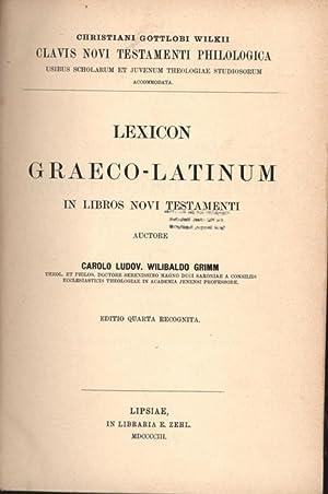 Lexicon Graeco-Latinum in Libros Novi Testamenti. Editio Quarta Recognita.,: Grimm, Wilibaldo