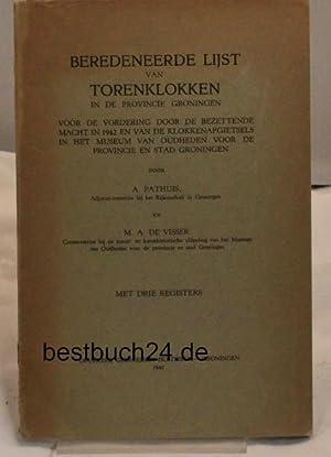 Beredeneerde Lijst van torenklokken in de Provincie Groningen.,Met drie Registers.: Pathuis, A.; de...