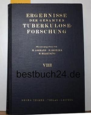 Ergebnisse der gesamten Tuberkoloseforschung. Band VIII. Mit 237 Abbildungen.: Assmann, H,; Beitzke...