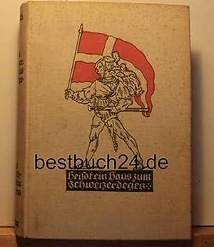 Heisst ein Haus zum Schweizerdegen. Tausend Jahre deutsch-schweizerischen Geistesleben. ,2 Bände. ...