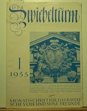 Der Zwiebelturm. Monatsschrift für das bayerische Volk und seine Freunde.,10. Jahrgang 1955; ...
