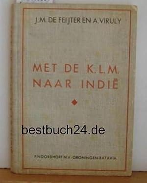Met de K.L.M. naar indie.: Feijter, J.M. de; Viruly, A.