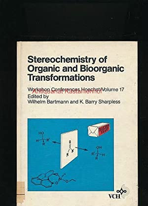 Stereochemistry of Organic and Bioorganic Transformations,Proceedings of the Seventeenth Workshop...
