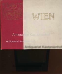 Wien,Eine Auswahl von Stadtbildern: Mayreder, Karl (Red.)