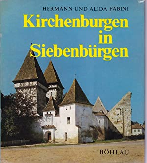 Kirchenburgen in Siebenbürgen. Abbild und Selbstdarstellung siebenbürgisch-sächsischer: Hermann Fabini; Alida