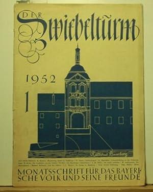 Der Zwiebelturm, Monatsschrift für das bayerische Volk und seine Freunde.,7. Jahrgang 1952; ...