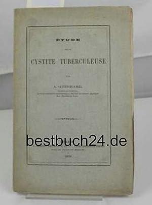 Étude sur la Cystite Tuberculeuse.: Guébhard, A.