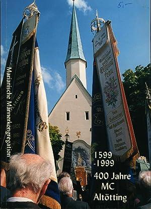 1599 - 1999 400 Jahre MC Altötting Festschrift: Wührer, Dr. Bender, Beck, Kastner, Jetz