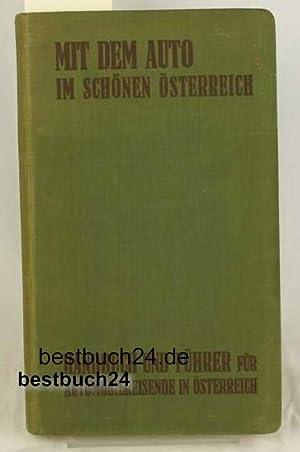 Mit dem Auto im schönen Oesterreich. Ein Reiseführer und Handbuch für Automobilisten...