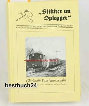 """Stikker un Oplegger"""",Ein Buch für alle Mitarbeiter und Freund des Heseper Torfwerkes und des ..."""
