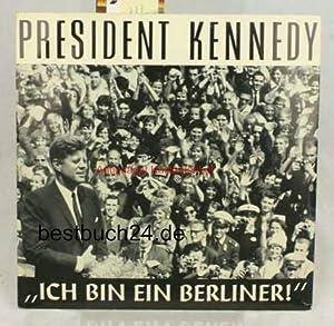 """President Kennedy """"Ich bin ein Berliner"""",Orginalaufnahme der Rede des Präsident ..."""