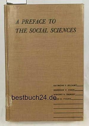 A preface to the social sciences: Bellamy, Raymond F., Harrison V. Chase, Vincent V. Thursby u. a.