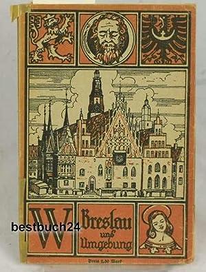 Breslau und Umgebung,Herausgegeben vom Fremdenverkehrsverein Breslau.: Hallama, Georg
