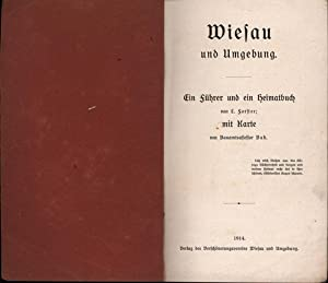 Wiesau und Umgebung,Ein Führer und ein Heimatbuch,: L.Forster
