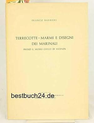 Terrecotte-Marmi e disegni dei Marinali. Presso il museo Civico de Venezia. Con 31 illustrazioni su...