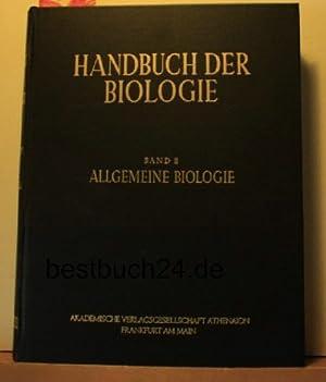 Allgemeine Biologie. Zweiter Teil, Lebenslauf, Regulation - Ethologie. Mit Register und ...