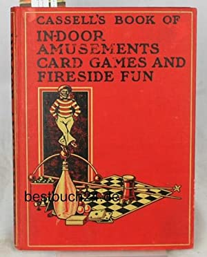 Cassell's Book of In-door amusements. Card games and fireside fun.,With numerous illustrations...