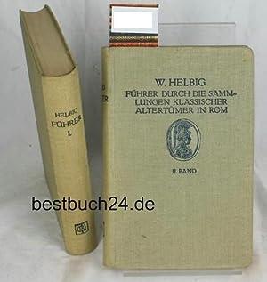 Führer durch die Sammlungen Klassischer Altertümer in Rom ,in 2 (zwei) Bänden - ...