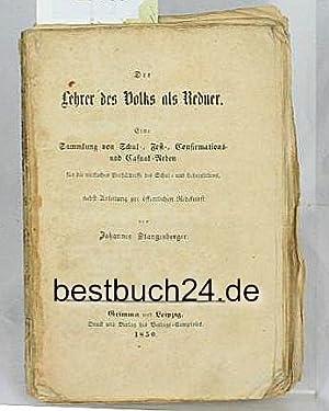 Der Lehrer des Volks als Redner, ,eine Sammlung von Schul-, Fest-, Confirmations- und Casual-Reden ...
