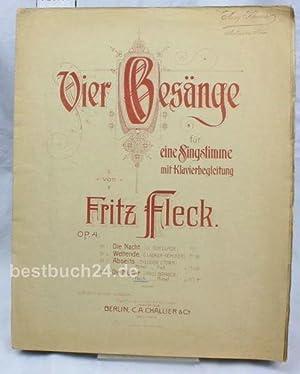 Vier Gesänge für eine Singstimme mit Klavierbegleitung; op. 4;: Fritz Fleck