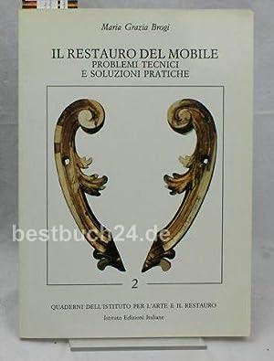 Il restauro del mobile. Problemi tecnici e: Brogi, Maria Garzia