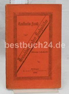 Constantin Frantz. Deutschlands wahrer Realpolitiker.: Schuchardt, Ottomar