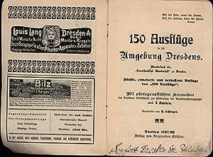 150 Ausflüge in die Umgebung Dresdens,Fünfte (5.) erweiterte und verbesserte Auflage von 100 ...