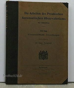 Die Arbeiten des Preußischen Aeronautischen Observatoriums bei Lindenberg,XIII. Band ...