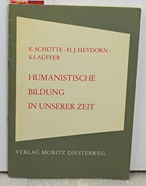 Humanistische Bildung in unserer Zeit ,Probleme der humanistischen Bildung Sonderheft: Schütte, ...