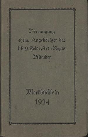 Merkbüchlein 1934,herausgegeben von Vereinigung ehem. Angehöriger des k.b. 9. Feld-Art. ...