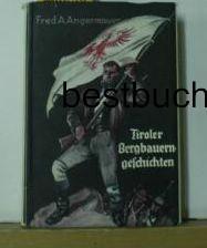 Tiroler Bergbauergeschichten: ANGERMAYER, Fred A