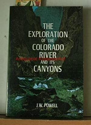 The exploration of the Colorado River and its Canyons. Reprint of the work first,published by Flo...