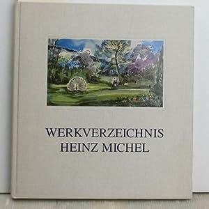 Heinz Michel, 1903-1972,Werkverzeichnis: Katharina Michel (Hrsg.)