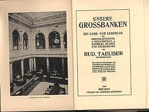 Unsere Grossbanken,Ein Lehr-und Lesebuch für Großkaufleute,: Täuber, Rudi