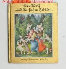 Der Wolf und die sieben Geißlein,Band 10 von Goldene Reihe: Grimm, Jacob ; Grimm, Wilhelm